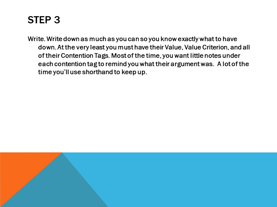 STEP 3 Write.Write down as much as you can so you know exactly what to have down.