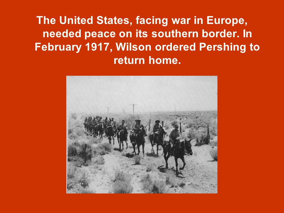 The United States, facing war in Europe, needed peace on its southern border.