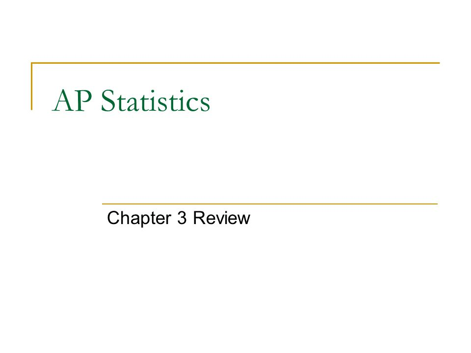 AP Statistics Chapter 3 Review
