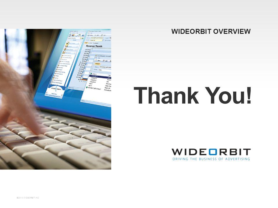 Thank You! WIDEORBIT OVERVIEW ©2014 WIDEORBIT INC.