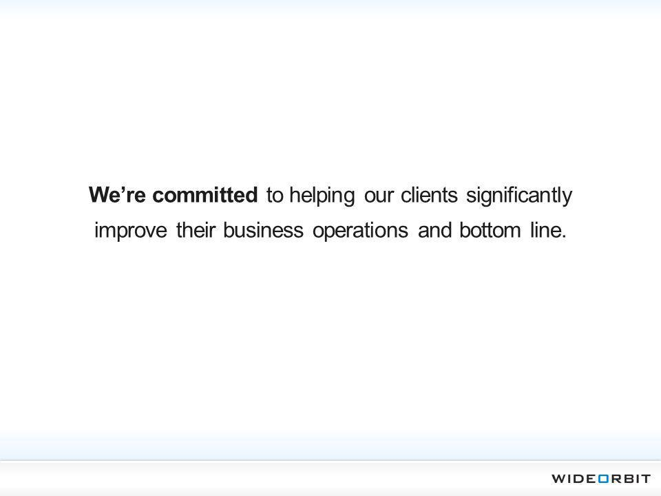 We're committed to helping our clients significantly improve their business operations and bottom line.