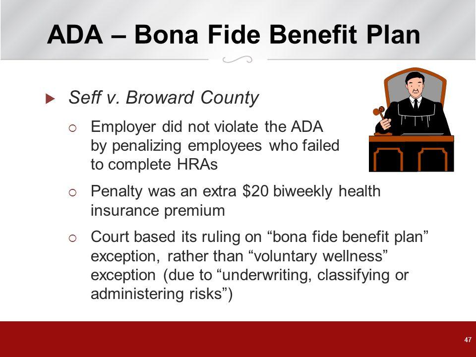 ADA – Bona Fide Benefit Plan  Seff v.