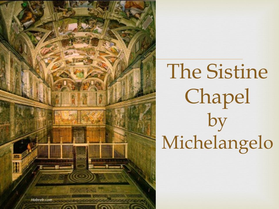  The Sistine Chapel by Michelangelo