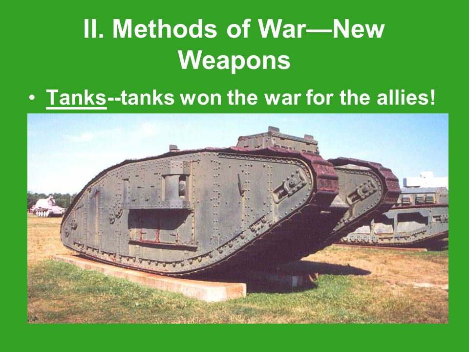 Tanks--tanks won the war for the allies!