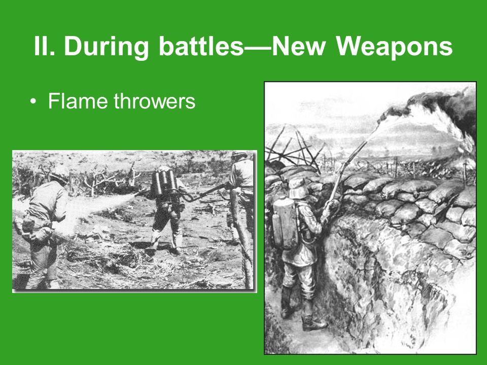 II. During battles—New Weapons Flame throwers