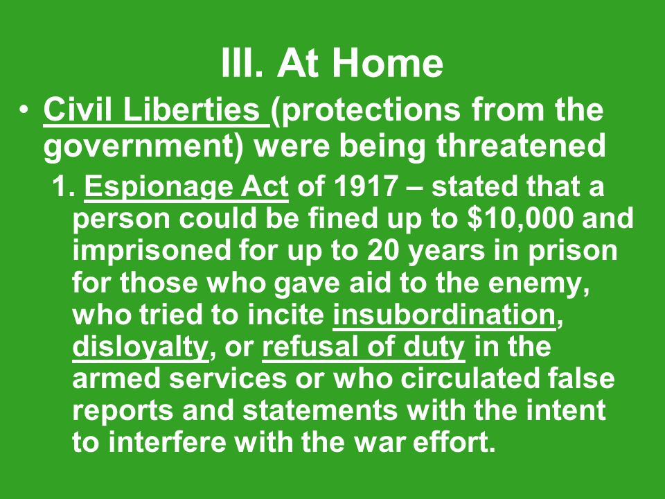 III. At Home Civil Liberties (protections from the government) were being threatened 1.