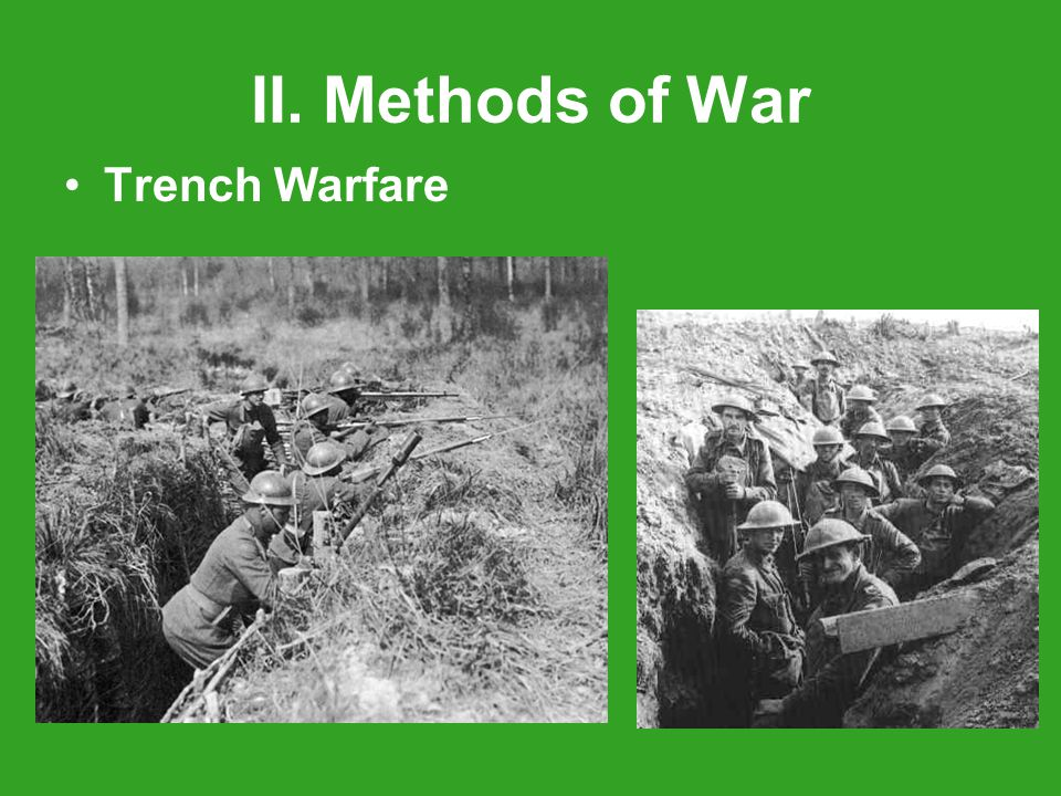 II. Methods of War Trench Warfare