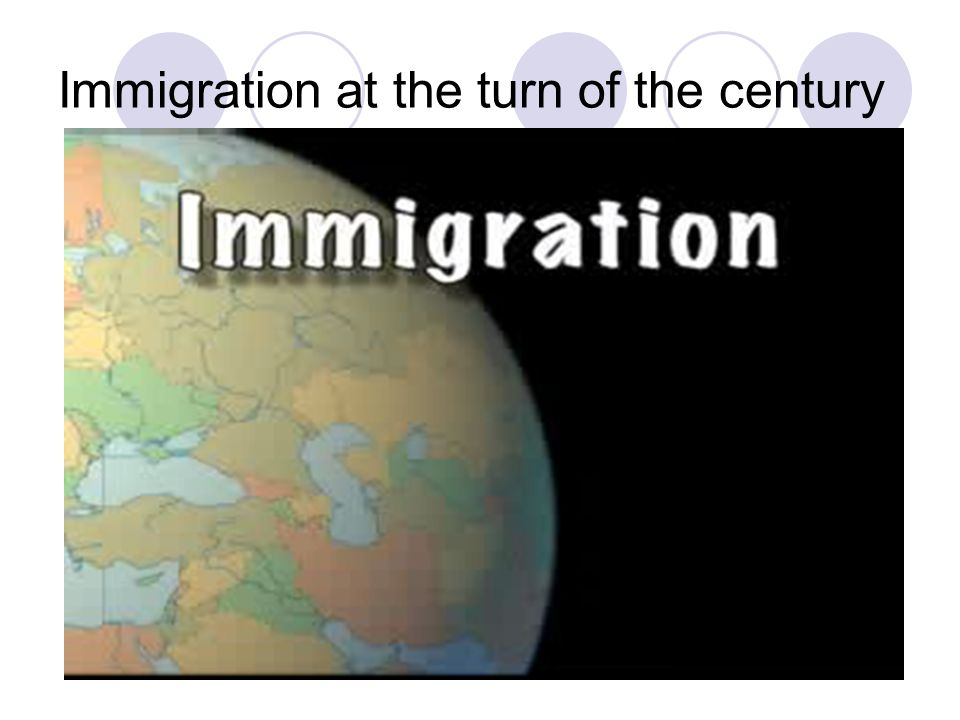Immigration at the turn of the century