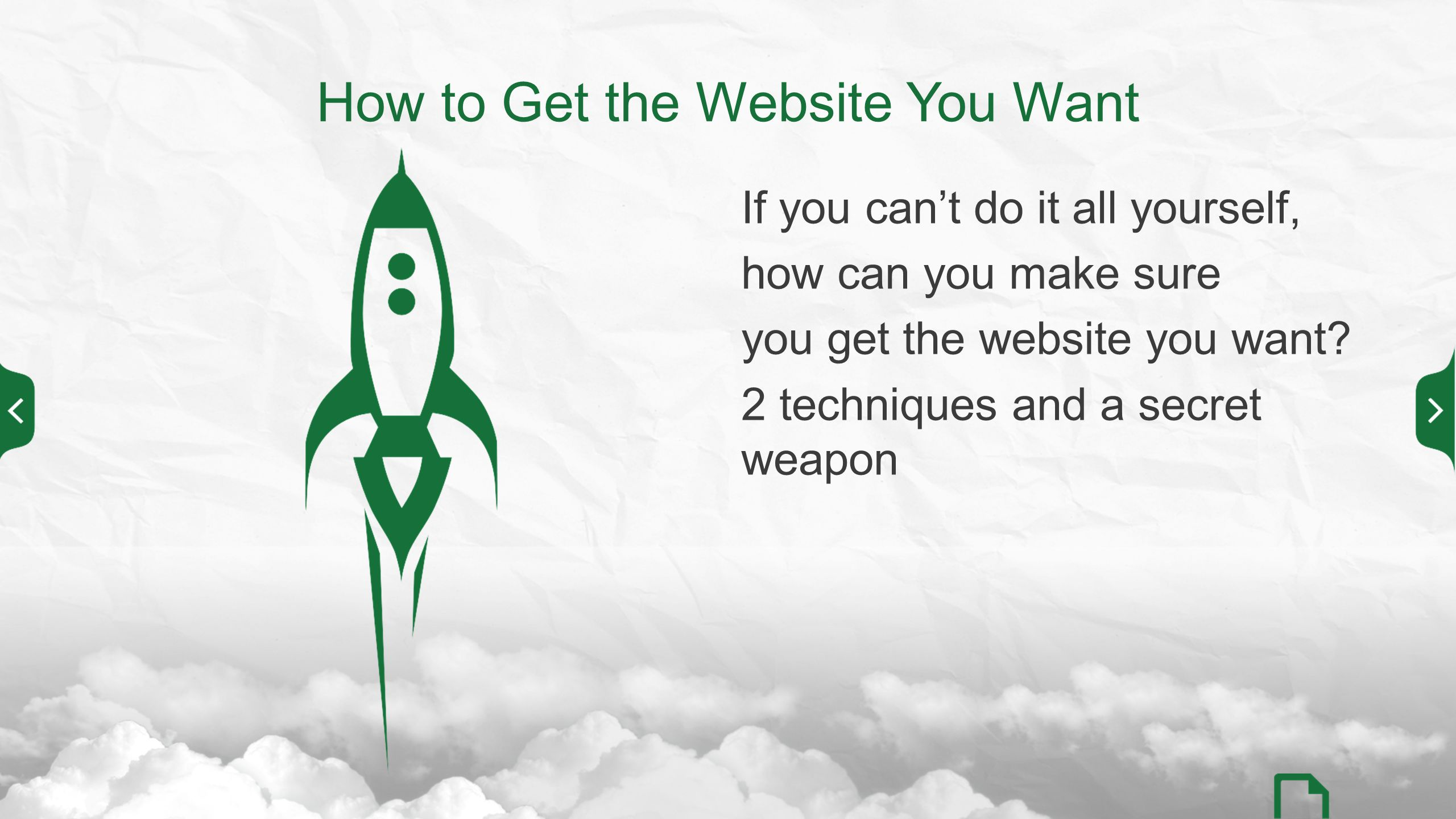 How to Get the Website You Want If you can't do it all yourself, how can you make sure you get the website you want.