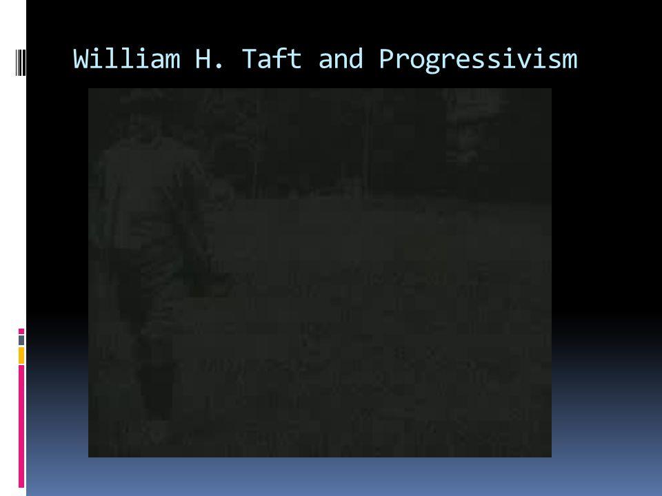William H. Taft and Progressivism