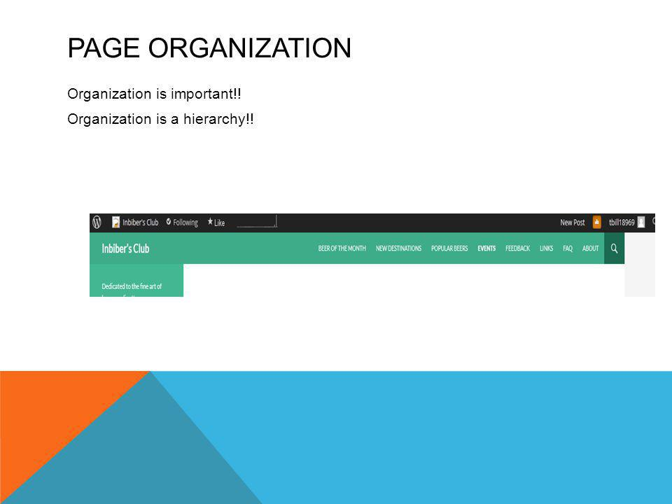 PAGE ORGANIZATION Organization is important!! Organization is a hierarchy!!