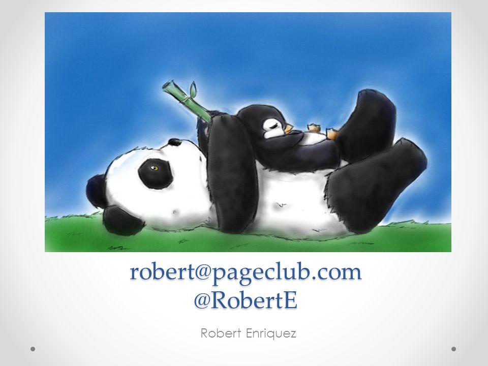 robert@pageclub.com @RobertE Robert Enriquez