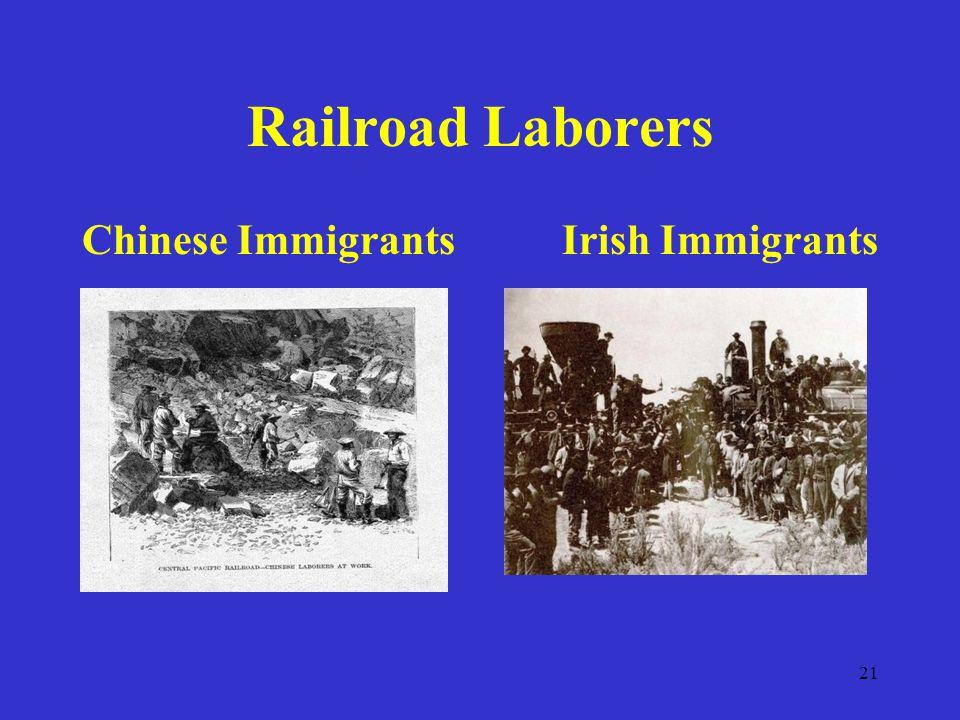 21 Railroad Laborers Chinese ImmigrantsIrish Immigrants