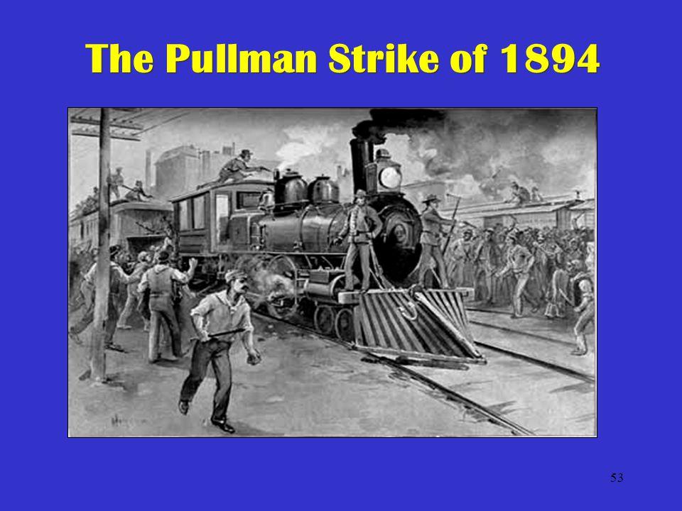 53 The Pullman Strike of 1894