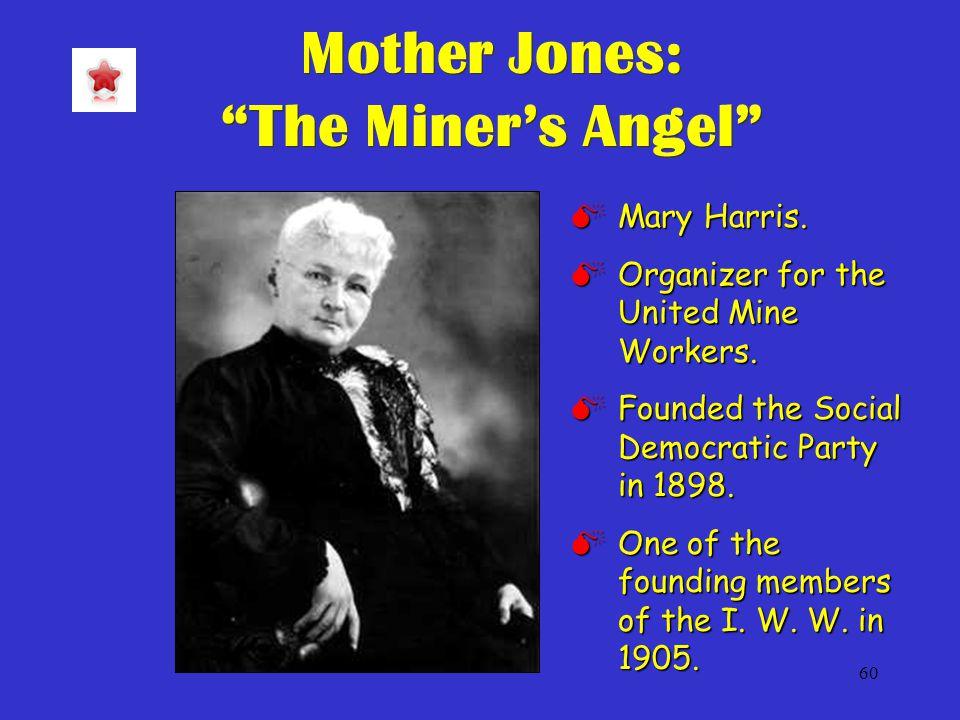 60 Mother Jones: The Miner's Angel  Mary Harris.