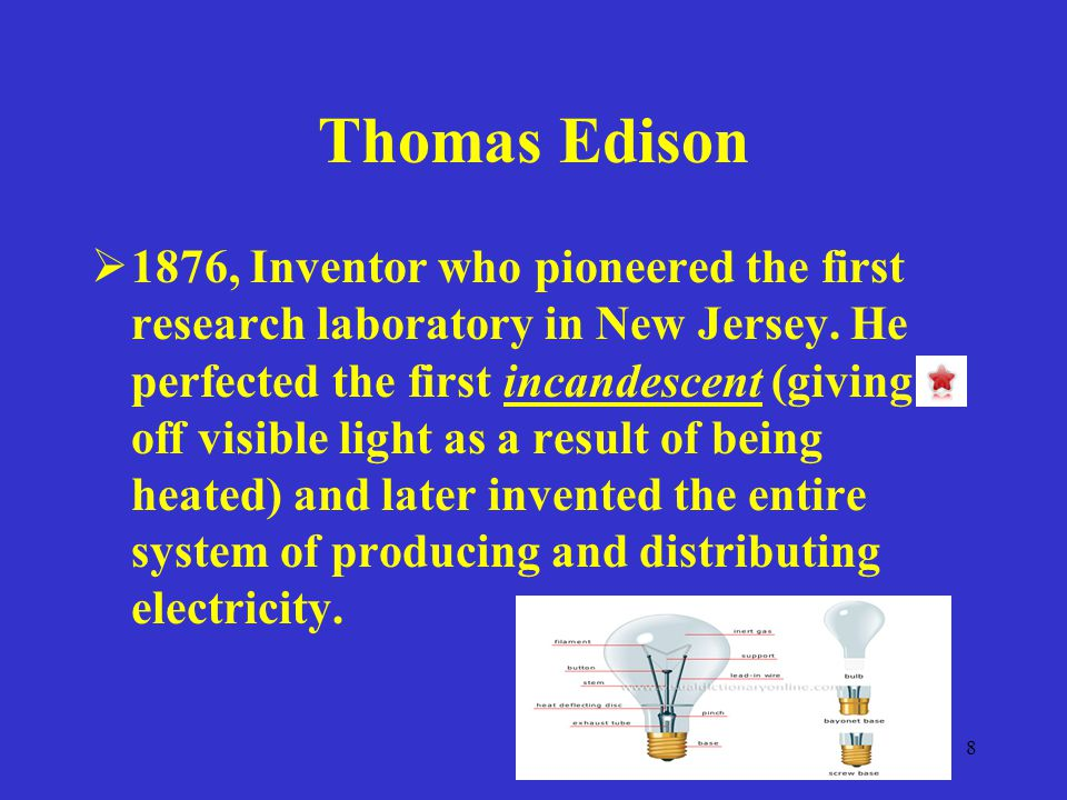 8 Thomas Edison  1876, Inventor who pioneered the first research laboratory in New Jersey.