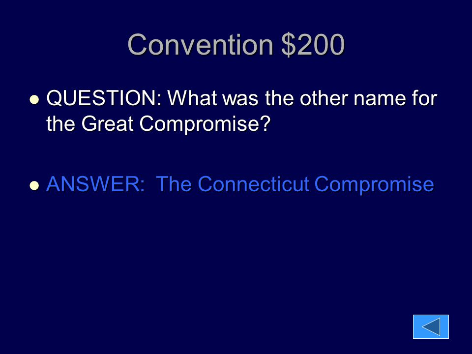 Convention $200 QUESTION: What was the other name for the Great Compromise? QUESTION: What was the other name for the Great Compromise? ANSWER: The Co