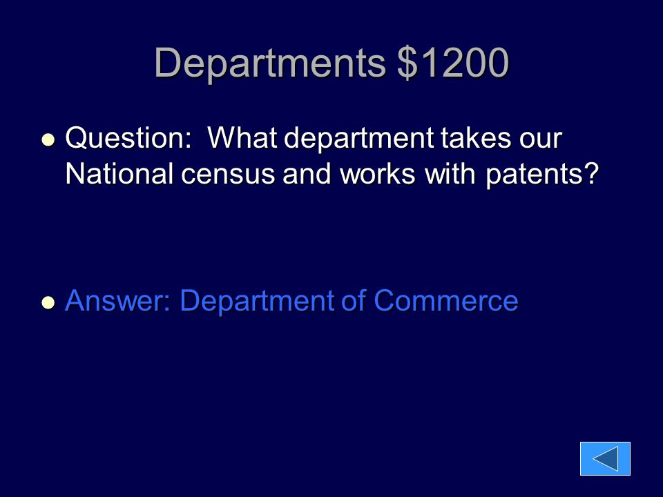 Departments $1200 Question: What department takes our National census and works with patents? Question: What department takes our National census and