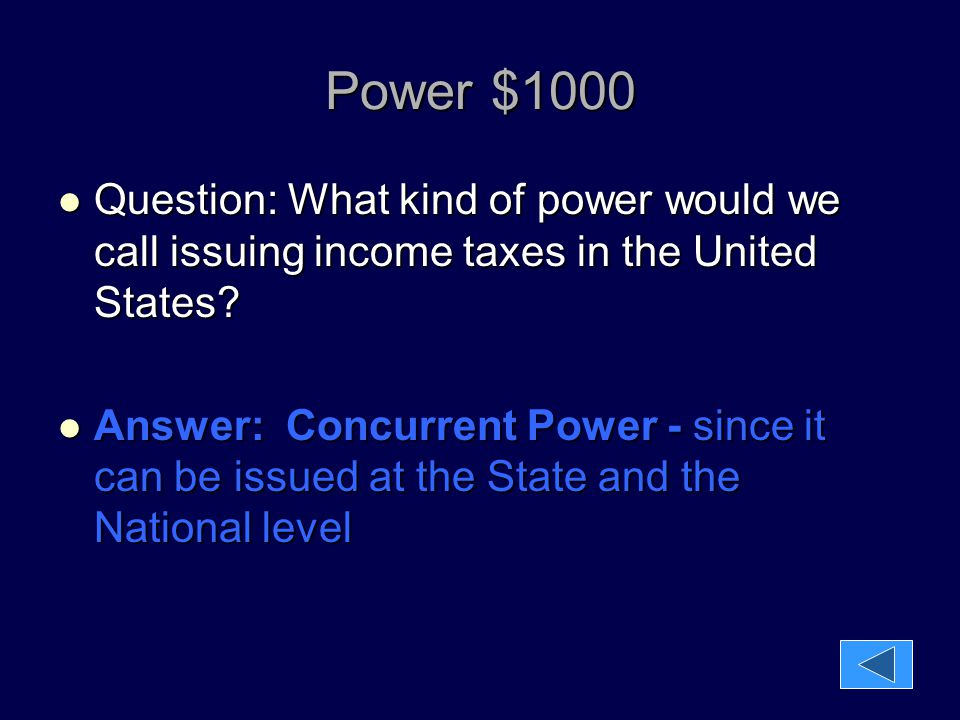Power $1000 Question: What kind of power would we call issuing income taxes in the United States? Question: What kind of power would we call issuing i