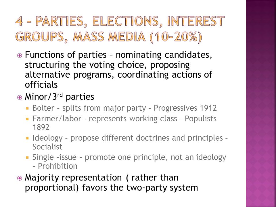  Functions of parties – nominating candidates, structuring the voting choice, proposing alternative programs, coordinating actions of officials  Min