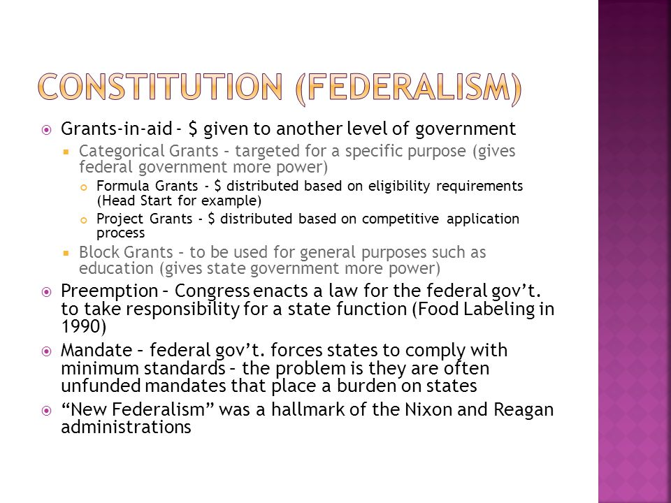  Grants-in-aid - $ given to another level of government  Categorical Grants – targeted for a specific purpose (gives federal government more power)