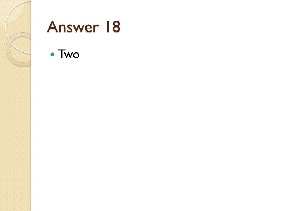 Answer 18 Two