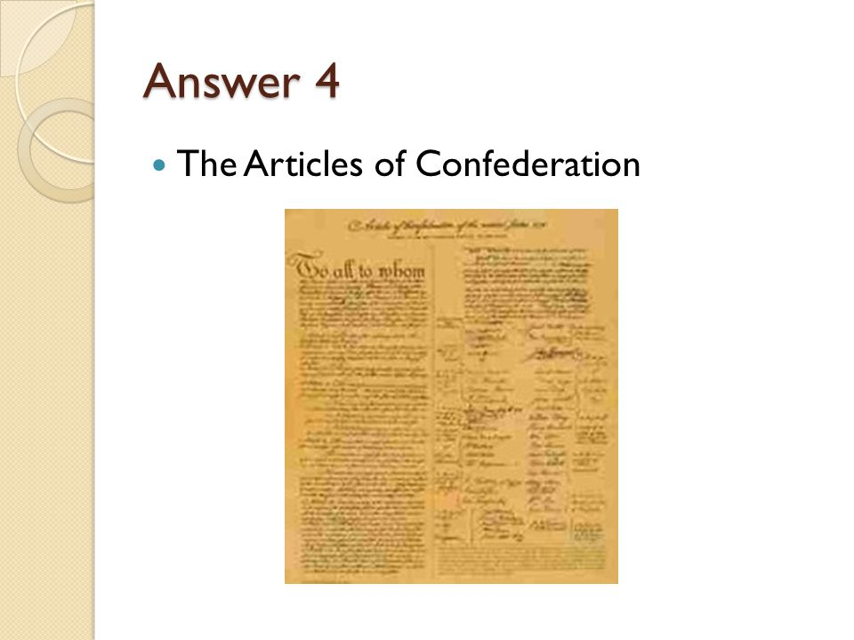 Answer 4 The Articles of Confederation