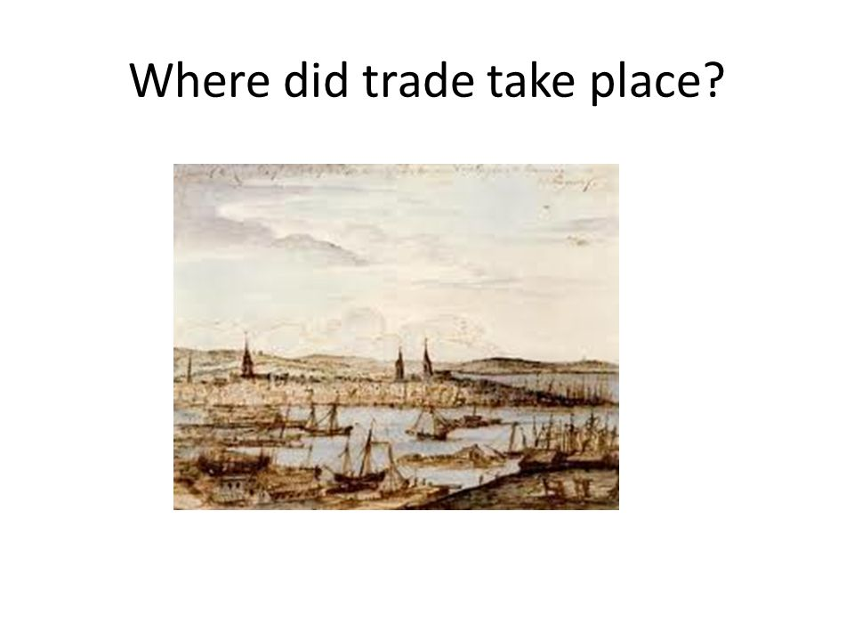 Where did trade take place