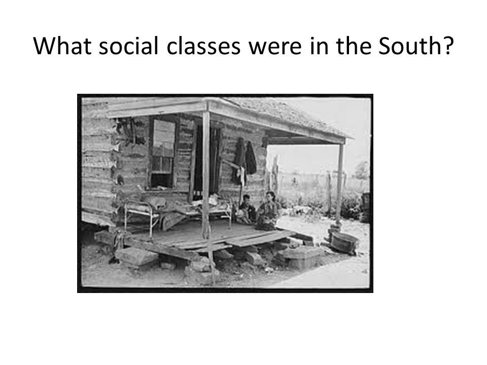 What social classes were in the South
