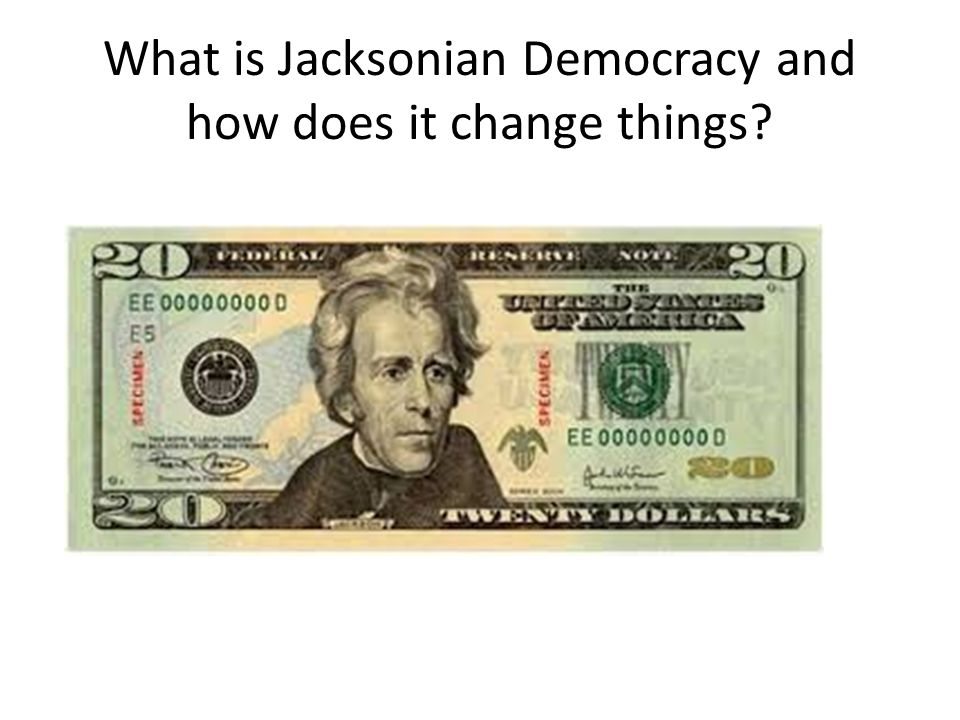 What is Jacksonian Democracy and how does it change things?