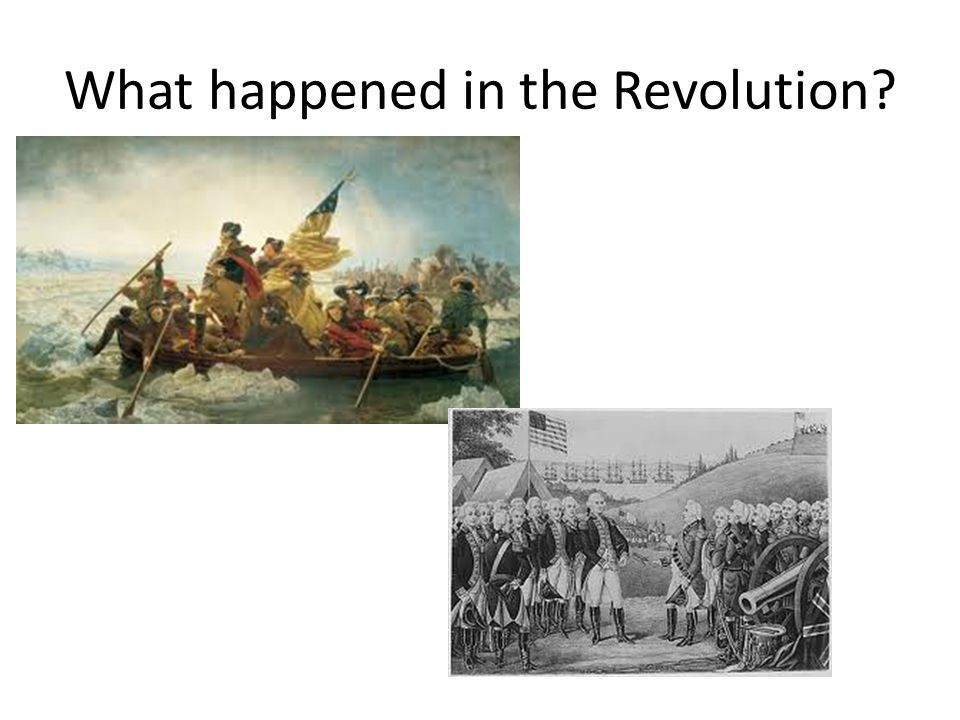 What happened in the Revolution