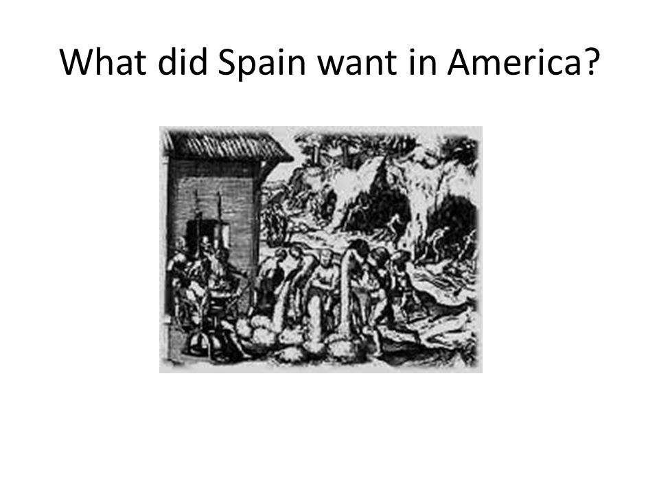 What did Spain want in America