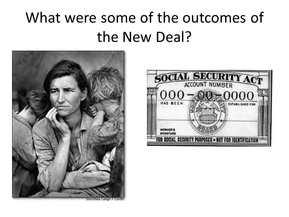 What were some of the outcomes of the New Deal