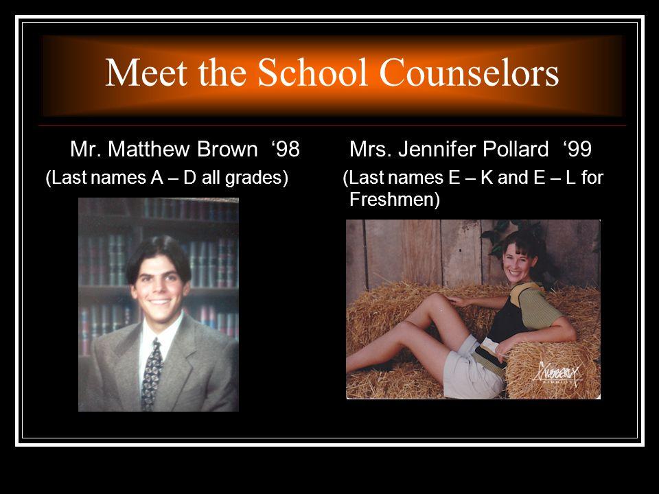 Meet the School Counselors Mr. Matthew Brown '98 Mrs.