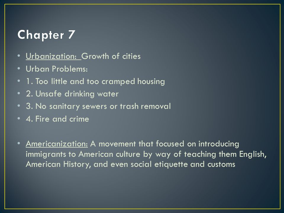 Urbanization: Growth of cities Urban Problems: 1. Too little and too cramped housing 2.