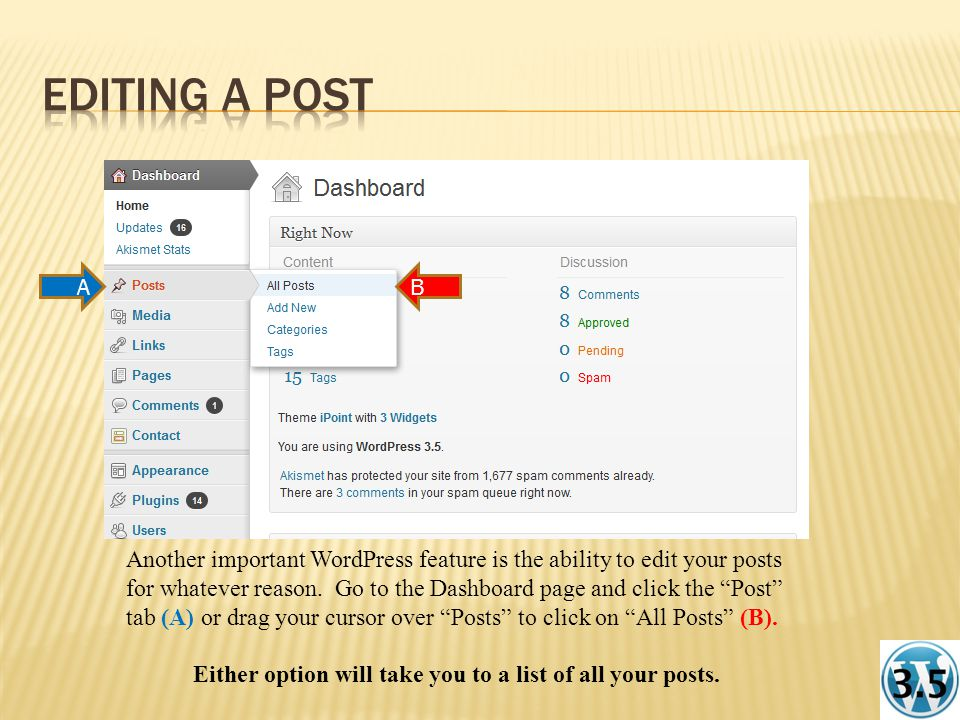 Another important WordPress feature is the ability to edit your posts for whatever reason.