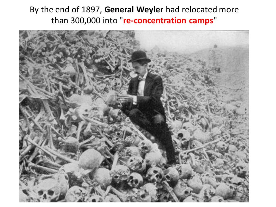 By the end of 1897, General Weyler had relocated more than 300,000 into re-concentration camps