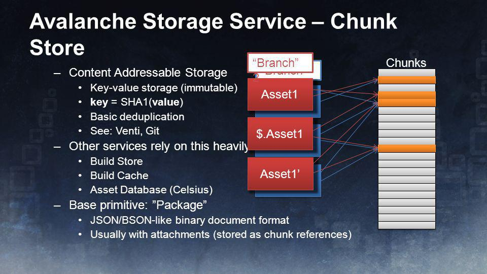 """Branch"" 1 –Content Addressable Storage Key-value storage (immutable) key = SHA1(value) Basic deduplication See: Venti, Git –Other services rely on th"