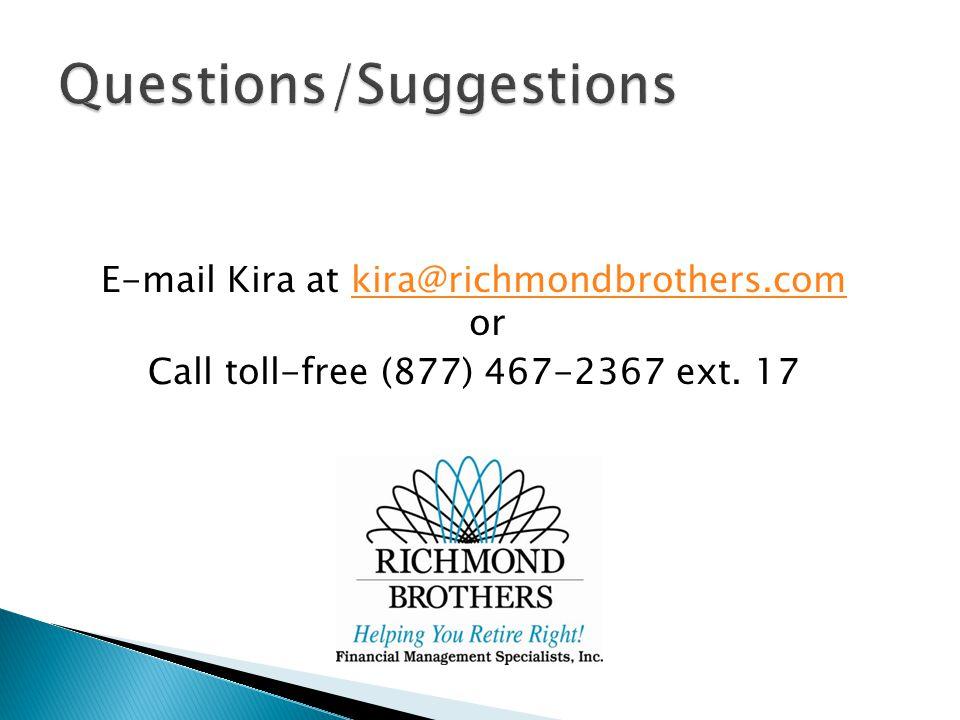 E-mail Kira at kira@richmondbrothers.com orkira@richmondbrothers.com Call toll-free (877) 467-2367 ext.