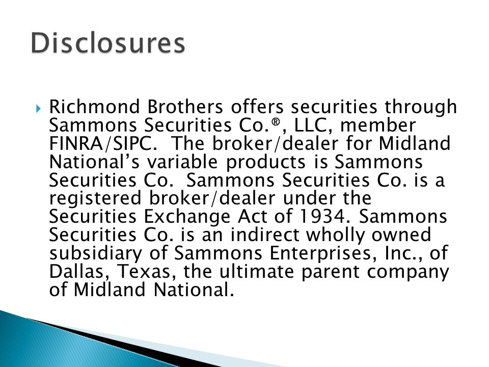  Richmond Brothers offers securities through Sammons Securities Co.®, LLC, member FINRA/SIPC. The broker/dealer for Midland National's variable produ