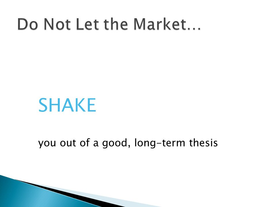 SHAKE you out of a good, long-term thesis