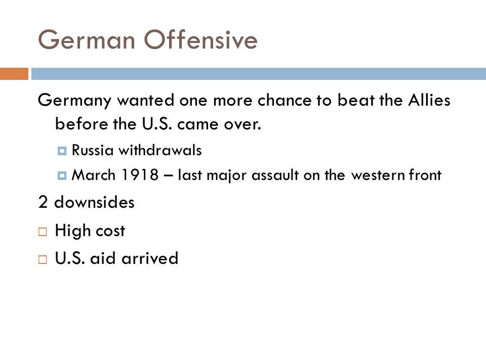 German Offensive Germany wanted one more chance to beat the Allies before the U.S.
