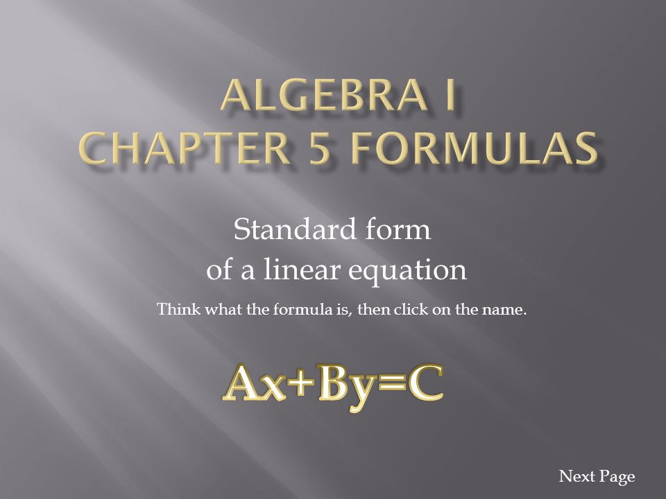 Slope Formula Think what the formula is, then click on the name. Next Page