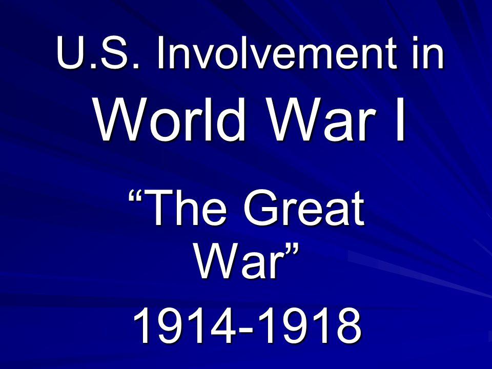 """U.S. Involvement in World War I """"The Great War"""" 1914-1918"""