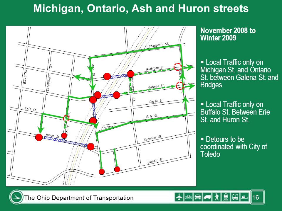November 2008 to Winter 2009  Local Traffic only on Michigan St. and Ontario St. between Galena St. and Bridges  Local Traffic only on Buffalo St. B