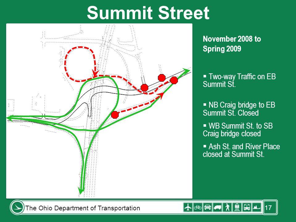 17 November 2008 to Spring 2009  Two-way Traffic on EB Summit St.  NB Craig bridge to EB Summit St. Closed  WB Summit St. to SB Craig bridge closed