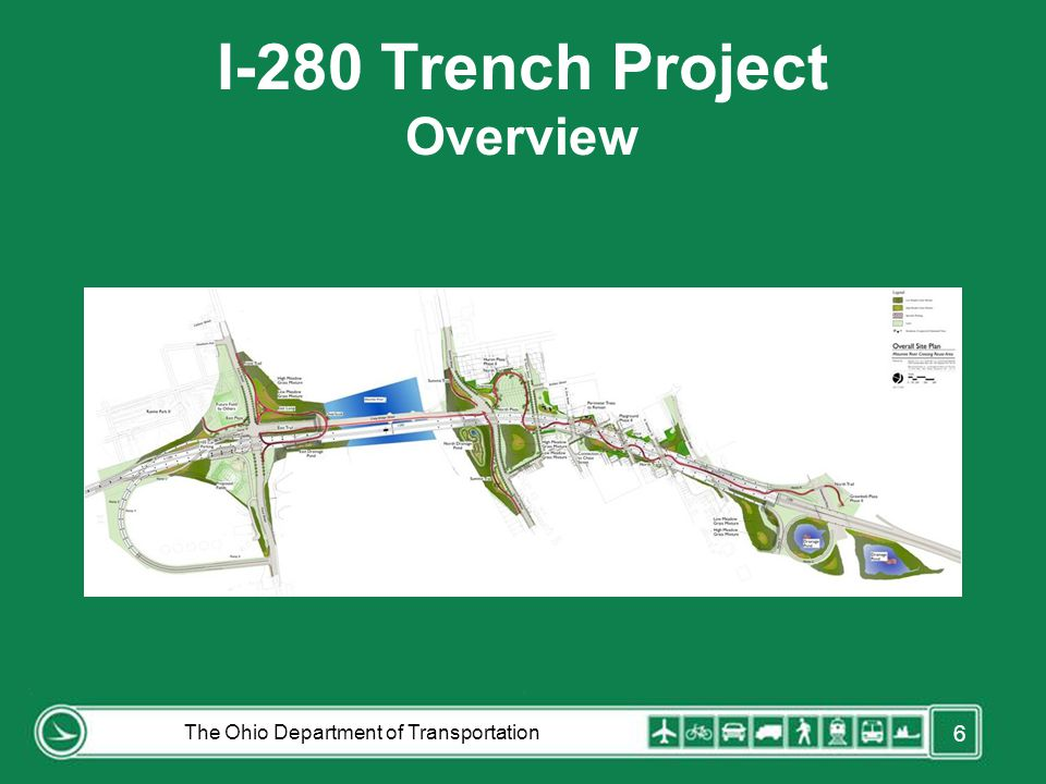 I-280 Trench Project Overview The Ohio Department of Transportation 6