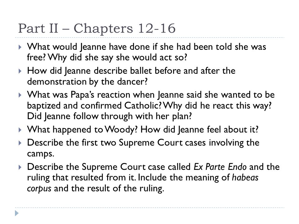 Part II – Chapters 12-16  What would Jeanne have done if she had been told she was free? Why did she say she would act so?  How did Jeanne describe