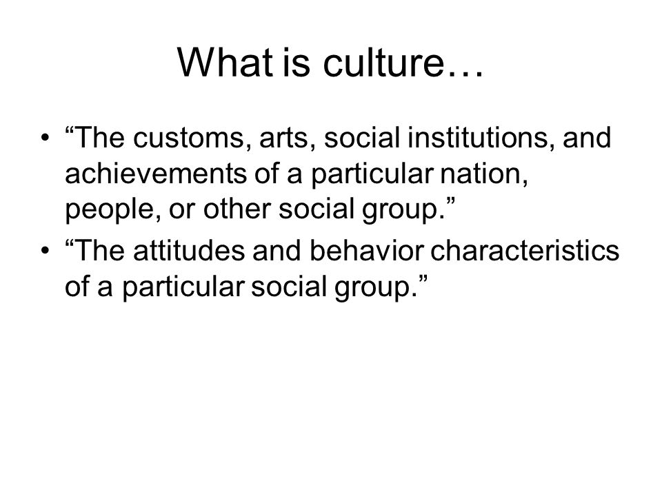 Culture-the way of life for a group of people