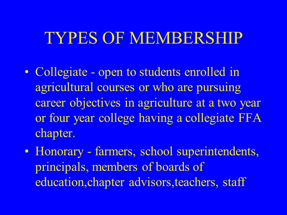 TYPES OF MEMBERSHIP Active - enrolled in a secondary agricultural education program.